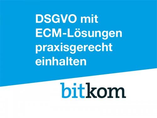 DSGVO einhalten mit ECM-Lösungen: Aktueller Bitkom-Leitfaden